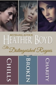 The Distinguished Rogues - Part 1 - Chills, Broken, Charity ebook by Heather Boyd