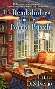 The Readaholics and the Poirot Puzzle - A Book Club Mystery ebook by Laura DiSilverio