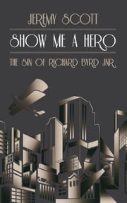 Show Me a Hero ebook by Jeremy Scott
