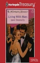 Living with Marc ebook by Jane Donnelly