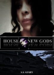 House of New Gods ebook by S.A. Geary