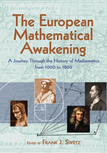 The European Mathematical Awakening - A Journey Through the History of Mathematics from 1000 to 1800 ebook by