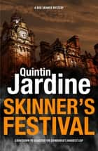 Skinner's Festival - A gripping crime novel of Edinburgh's dark underbelly ebook by Quintin Jardine