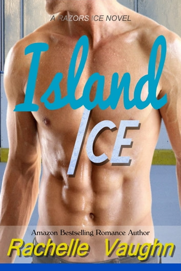 Island Ice - A Razors Ice Desert Island Romance Novel ebook by Rachelle Vaughn
