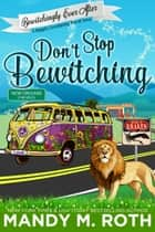 Don't Stop Bewitching - A Happily Everlasting Series World Novel ebook by