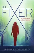 De fixer ebook by Jennifer Lynn Barnes, Annemarie de Vries