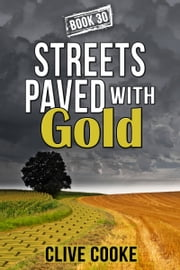 Book 30: Streets Paved with Gold ebook by Clive Cooke