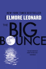 The Big Bounce - A Novel ebook by Elmore Leonard