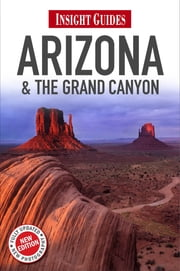 Insight Guides: Arizona & The Grand Canyon ebook by Insight Guides