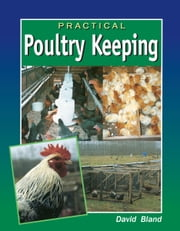 Practical Poultry Keeping ebook by David Bland