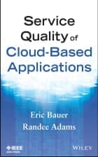 Service Quality of Cloud-Based Applications ebook by Eric Bauer, Randee Adams