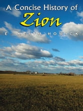 A Concise History of Zion ebook by E. Keith Howick