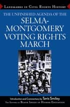The Unfinished Agenda of the Selma-Montgomery Voting Rights March ebook by The Editors of Black Iissues in Higher Education (BIHE),Tavis Smiley