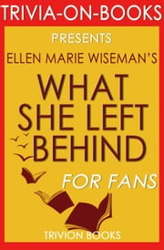 What She Left Behind by Ellen Marie Wiseman (Trivia-On-Books) ebook by Trivion Books