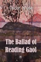The Ballad of Reading Gaol ebook by Oscar Wilde