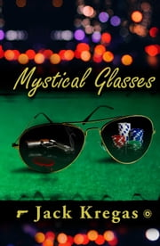 Mystical Glasses ebook by Jack Kregas