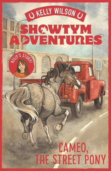 Showtym Adventures 2: Cameo, the Street Pony ebook by Kelly Wilson