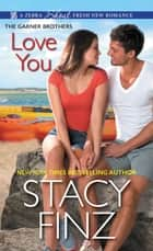 Love You ebook by Stacy Finz