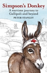 Simpson's Donkey - A wartime journey ebook by Peter Stanley