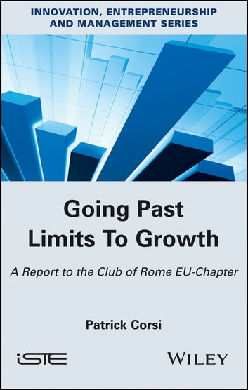 Going Past Limits To Growth - A Report to the Club of Rome EU-Chapter ebook by Patrick Corsi