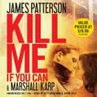 Kill Me If You Can audiobook by James Patterson, Marshall Karp