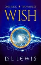 Wish ebook by D. L. Lewis