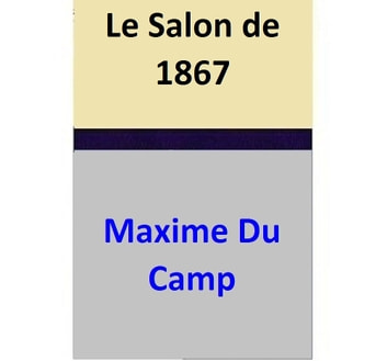 Le Salon de 1867 ebook by Maxime Du Camp