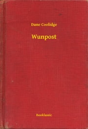 Wunpost ebook by Dane Coolidge