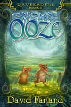 The Wizard of Ooze ebook by David Farland