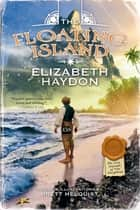The Floating Island ebook by Elizabeth Haydon,Brett Helquist