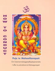 How to Conduct Puja to Mahaganapati ebook by Dr. A. V. Srinivasan