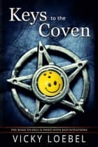 Keys to the Coven - Hellfire Universe ebook by Vicky Loebel
