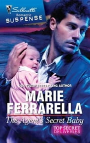 The Agent's Secret Baby ebook by Marie Ferrarella