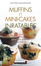 Muffins et mini-cakes inratables eBook by Quitterie Pasquesoone