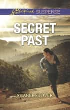 Secret Past ebook by Sharee Stover
