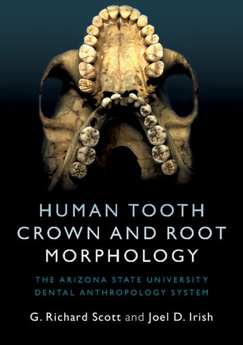 Forensic anthropology current methods and practice ebook best deal human tooth crown and root morphology ebook by g richard scott human tooth crown and root fandeluxe Choice Image