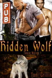 Hidden Wolf - Book 1 ebook by Toni Griffin