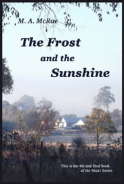 The Frost and the Sunshine ebook by M. A. McRae