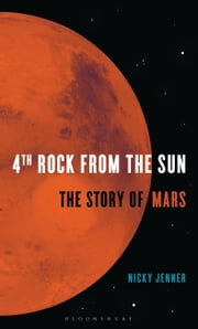 4th Rock from the Sun - The Story of Mars ebook by Kobo.Web.Store.Products.Fields.ContributorFieldViewModel