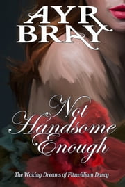 Not Handsome Enough ebook by Ayr Bray