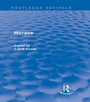 Horace (Routledge Revivals) ebook by C.D.N. Costa