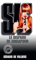 SAS 42 Le disparu de Singapour ebook by Gérard Villiers de