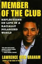 A Member of the Club ebook by Lawrence Otis Graham