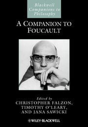 A Companion to Foucault ebook by Christopher Falzon,Timothy O'Leary,Jana Sawicki