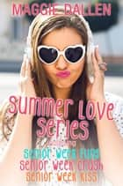 Summer Love Boxset - Summer Love ebook by Maggie Dallen