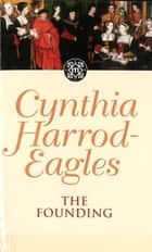 Dynasty 1: The Founding - The Founding ebook by Cynthia Harrod-Eagles