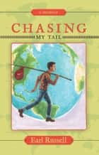 Chasing My Tail ebook by Earl Russell