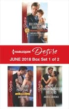 Harlequin Desire June 2018 - Box Set 1 of 2 - Billionaire's Bargain\The Nanny Proposal\One Unforgettable Weekend ebook by Maureen Child, Andrea Laurence, Joss Wood