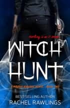 Witch Hunt - The Maurin Kincaide Series, #2 ebook by Rachel Rawlings