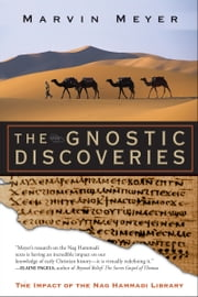 The Gnostic Discoveries - The Impact of the Nag Hammadi Library ebook by Marvin W. Meyer